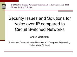 INFOTECH Seminar Advanced Communication Services ACS, 2004 Mentor: Dr.-Ing. S. Rupp