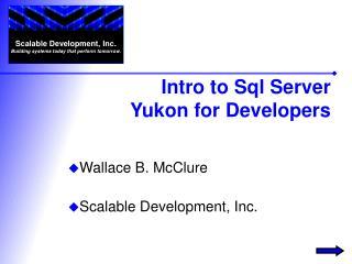 Intro to Sql Server Yukon for Developers