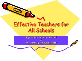 Effective Teachers for All Schools