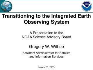 Transitioning to the Integrated Earth Observing System   A Presentation to the  NOAA Science Advisory Board
