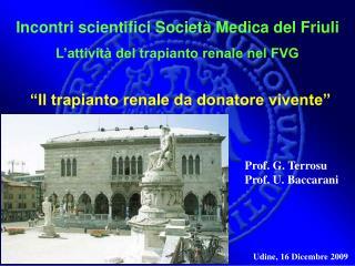 Incontri scientifici Societ  Medica del Friuli L attivit  del trapianto renale nel FVG