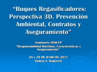 Buques Regasificadores: Perspectiva 3D. Prevenci n Ambiental, Contratos y Aseguramiento