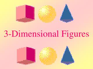 3-Dimensional Figures