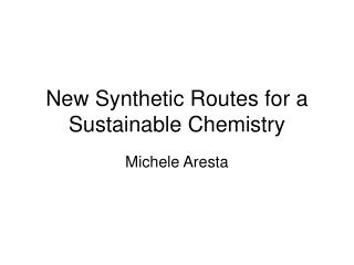 New Synthetic Routes for a Sustainable Chemistry