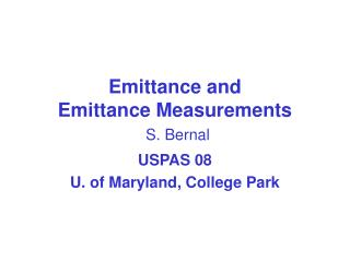Emittance and  Emittance Measurements  S. Bernal