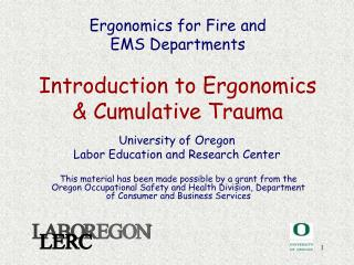 Ergonomics for Fire and  EMS Departments  Introduction to Ergonomics  Cumulative Trauma