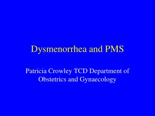 Dysmenorrhea and PMS