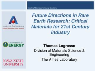 Future Directions in Rare Earth Research: Critical Materials for 21st Century Industry