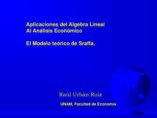 Aplicaciones del Algebra Lineal Al An lisis Econ mico  El Modelo te rico de Sraffa.
