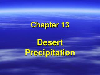 Desert Precipitation