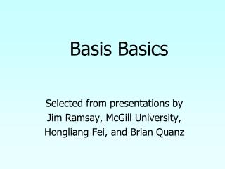 Selected from presentations by Jim Ramsay, McGill University, Hongliang Fei, and Brian Quanz