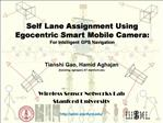 Self Lane Assignment Using Egocentric Smart Mobile Camera: For Intelligent GPS Navigation