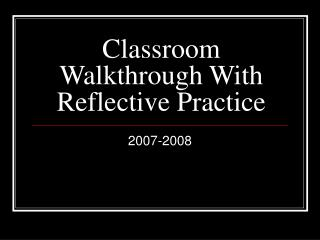 Classroom Walkthrough With Reflective Practice
