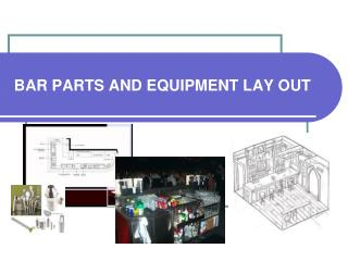 BAR PARTS AND EQUIPMENT LAY OUT
