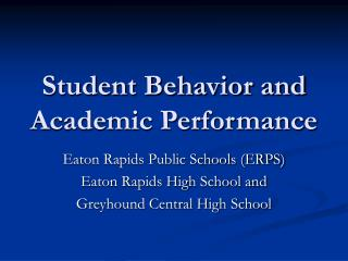Student Behavior and Academic Performance