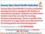 Sunway Opus Grand Neville @09999620966 Miyapur Hyderabad