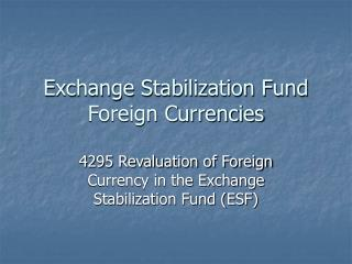 Exchange Stabilization Fund Foreign Currencies