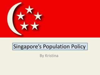 Singapore s Population Policy