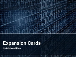 Expansion Cards- Its Origin and Uses