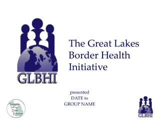 The Great Lakes Border Health Initiative