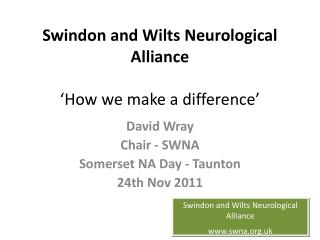 Swindon and Wilts Neurological Alliance   How we make a difference