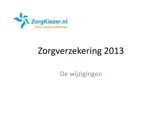zorgverzekering 2013 wijzigingen