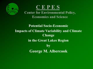 Potential Socio-Economic Impacts of Climate Variability and Climate Change in the Great Lakes RegionbyGeorge M. Albercoo