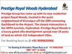 Prestige Royal Woods @09999620966 Appa Junction Hyderabad