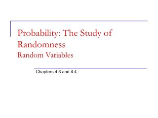 Probability: The Study of Randomness Random Variables