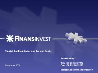 Turkish Banking Sector and Turkish Banks     November 2008