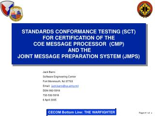 STANDARDS CONFORMANCE TESTING SCT FOR CERTIFICATION OF THE  COE MESSAGE PROCESSOR  CMP  AND THE  JOINT MESSAGE PREPARATI