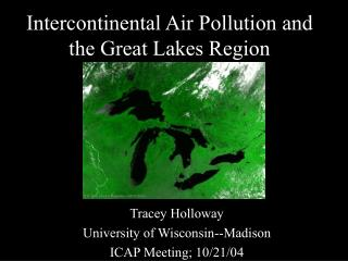 Intercontinental Air Pollution and the Great Lakes Region
