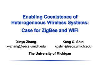 Enabling Coexistence of Heterogeneous Wireless Systems: Case for ZigBee and WiFi