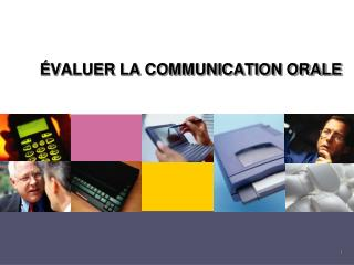 VALUER LA COMMUNICATION ORALE