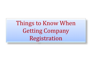 Things to Know When Getting Company Registration