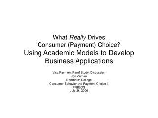 What Really Drives Consumer Payment Choice Using Academic Models to Develop Business Applications