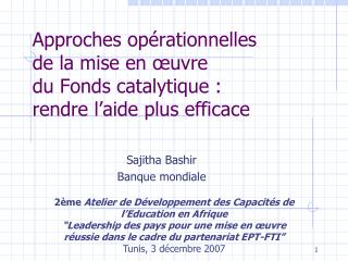 Approches op rationnelles de la mise en  uvre du Fonds catalytique : rendre l aide plus efficace