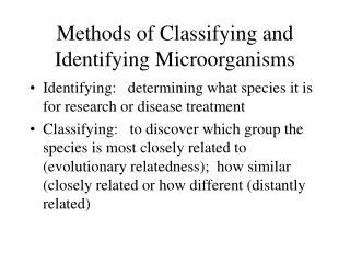 Methods of Classifying and Identifying Microorganisms