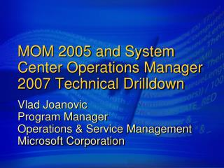 MOM 2005 and System Center Operations Manager 2007 Technical Drilldown