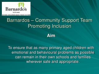 Barnardos   Community Support Team  Promoting Inclusion