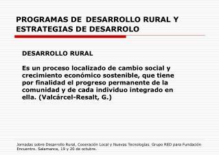 PROGRAMAS DE DESARROLLO RURAL Y ESTRATEGIAS DE DESARROLO