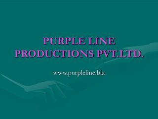 PURPLE LINE PRODUCTIONS PVT.LTD.