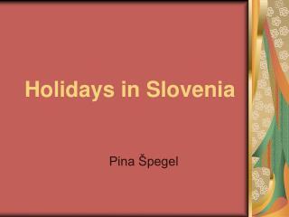 Holidays in Slovenia