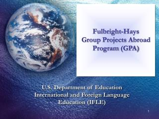 U.S. Department of Education International and Foreign Language Education (IFLE)