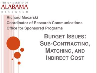 Budget Issues: Sub-Contracting, Matching, and Indirect Cost