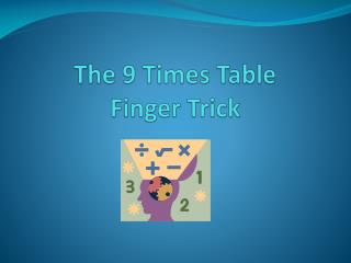 The 9 Times Table Finger Trick