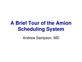 A Brief Tour of the Amion Scheduling System