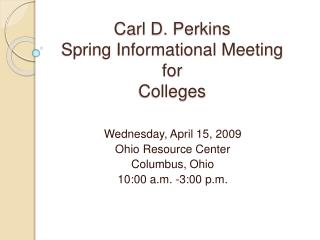 Carl D. Perkins  Spring Informational Meeting for  Colleges