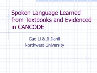 Spoken Language Learned from Textbooks and Evidenced in CANCODE