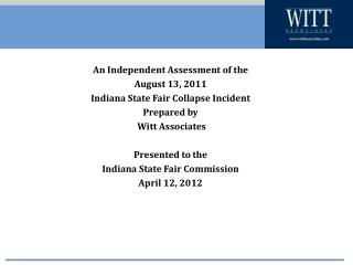 An Independent Assessment of the  August 13, 2011 Indiana State Fair Collapse Incident Prepared by  Witt Associates  Pre
